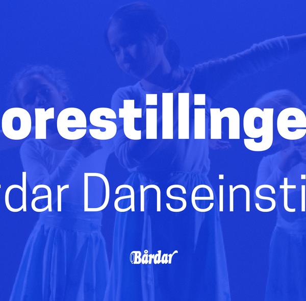 Forestillinger Bårdar Danseinstitutt